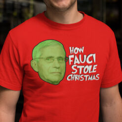 How Fauci Stole Christmas Shirt Funny Fauci The Grinch