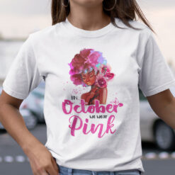 In October We Wear Pink Breast Cancer Shirt