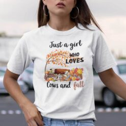 Just A Girl Who Loves Cows And Fall Shirt Thanksgiving