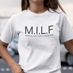 MILF Mom In Love With Facebook Shirt