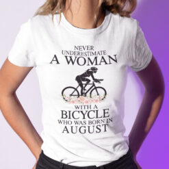 Never Underestimate A Woman With A Bicycle Shirt August