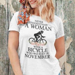 Never Underestimate A Woman With A Bicycle Shirt November