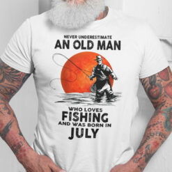 Never Underestimate An Old Man Who Loves Fishing Shirt July