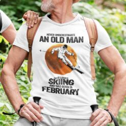 Never Underestimate An Old Man Who Loves Skiing Shirt February