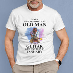 Never Underestimate An Old Man With A Piano Shirt January