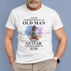 Never Underestimate An Old Man With A Piano Shirt June