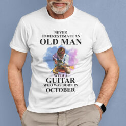 Never Underestimate An Old Man With A Piano Shirt October