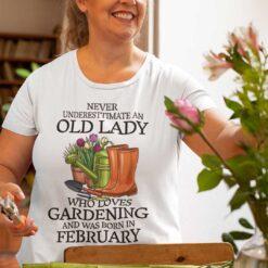 Never Underestimate Old Lady Who Loves Gardening Shirt February