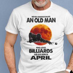 Never Underestimate Old Man Who Loves Billiards Shirt April