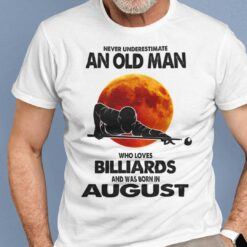 Never Underestimate Old Man Who Loves Billiards Shirt August