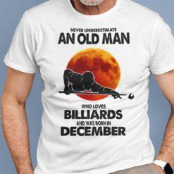 Never Underestimate Old Man Who Loves Billiards Shirt December