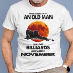 Never Underestimate Old Man Who Loves Billiards Shirt November