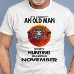 Never Underestimate Old Man Who Loves Hunting Shirt November