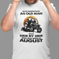 Never Underestimate Old Man With Side By Side Shirt August