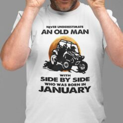 Never Underestimate Old Man With Side By Side Shirt January