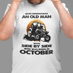 Never Underestimate Old Man With Side By Side Shirt October