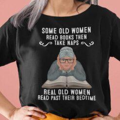 Some Old Women Read Books Then Take Naps Shirt