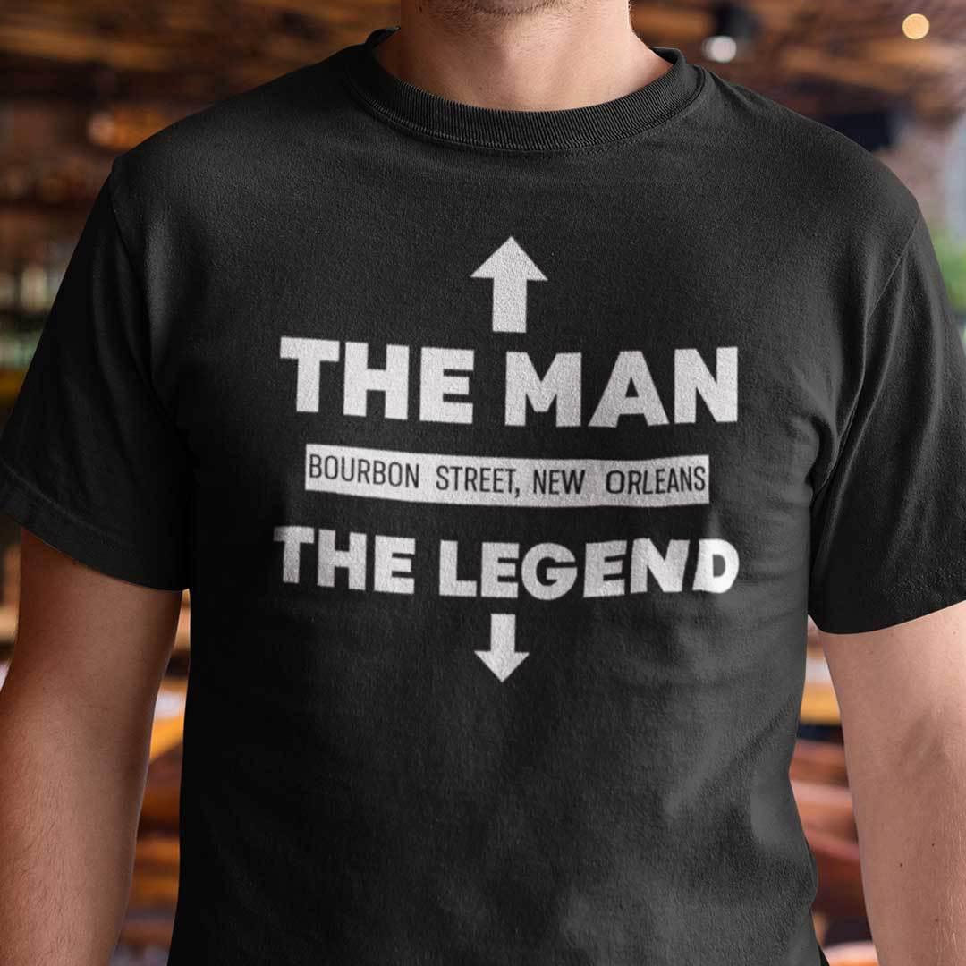 The Man Bourbon Street New Orleans The Legend Shirt