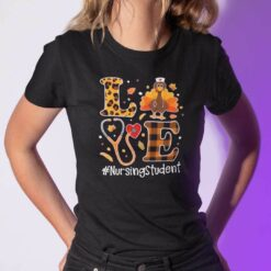 Turkey Love Thanksgiving Shirt Nursing Student