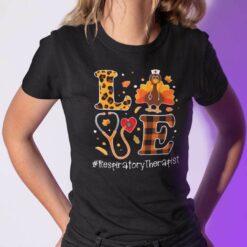 Turkey Love Thanksgiving Shirt Respiratory Therapist