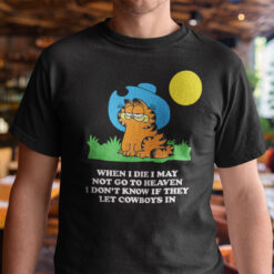 When I Die I May Not Go To Heaven Garfield Cat T Shirt