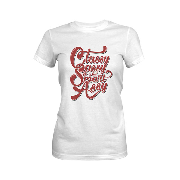 Classy Sassy And A Bit Smart Assy T shirt white
