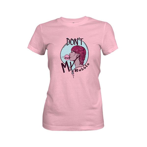 Dont Burst My Bubble T shirt light pink
