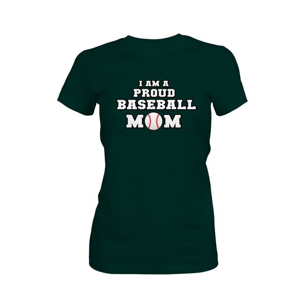 Proud Baseball Mom T Shirt Forest Green
