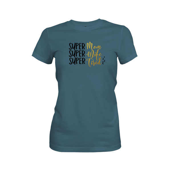Super Mom Super Wife Super Tired T Shirt Indigo