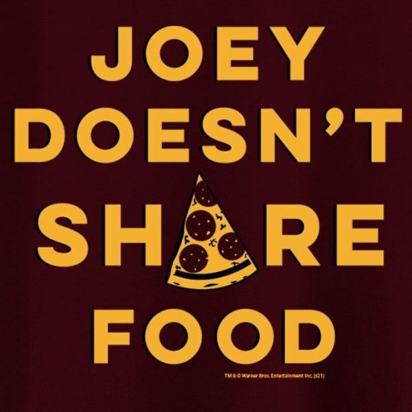 Women T-shirts (Joey Doesn't share food)
