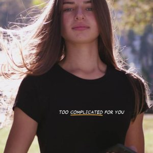 Women T-shirts (Too Complicated)