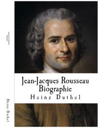 Jean-Jacques Rousseau Biographie