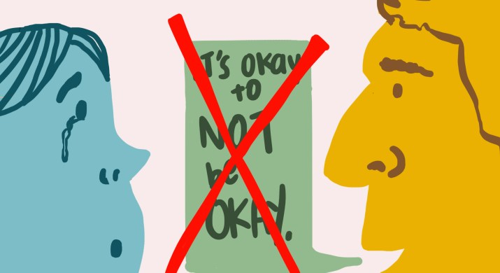 """Two faces face each other in profile: One is drawn in blue with a tear coming down their face, while the other is drawn in yellow with a green speech bubble emerging from their mouth. The green speech bubble contains the words """"It's okay to not be okay."""" The entire speech bubble is crossed out with a giant red X."""