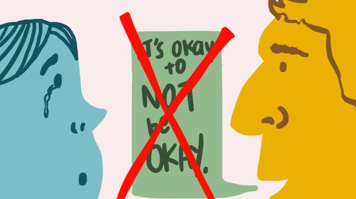 "Two faces face each other in profile: One is drawn in blue with a tear coming down their face, while the other is drawn in yellow with a green speech bubble emerging from their mouth. The green speech bubble contains the words ""It's okay to not be okay."" The entire speech bubble is crossed out with a giant red X."