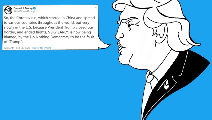 "A drawing of Donald Trump speaking. The speech bubble contains one of his tweets reading ""So, the Coronavirus, which started in China and spread to various countries throughout the world, but very slowly in the U.S. because President Trump closed our border, and ended flights, VERY EARLY, is now being blamed, by the Do Nothing Democrats, to be the fault of 'Trump'."""