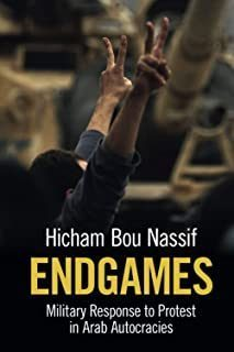 "A book cover of a man holding up two peace signs. The book is called ""Endgames: Military Response to Protest in Arab Autocracies"" by Hicham Bou Nassif."