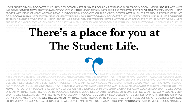 There's a place for you at The Student Life.