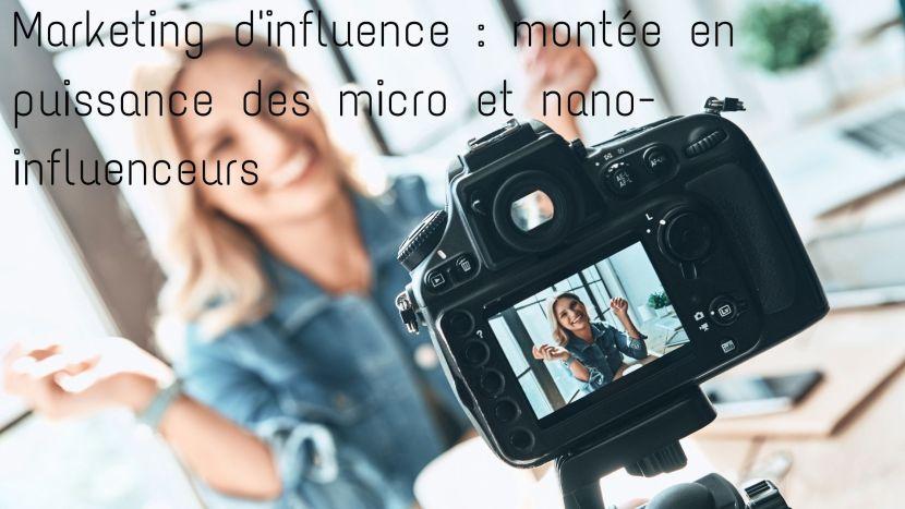 Marketing d'influence : montée en puissance des micro et nano-influenceurs