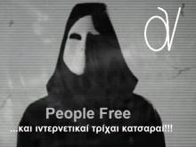 Μετά τη μπαρούφα των «Anonymous» υποδεχθείτε τους ιντερνετικούς «People Free» και τρίχες κατσαρές….