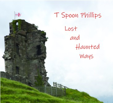 Solo Acoutic Guitar Album Cover Lost and Haunted Ways T Spoon Phillips