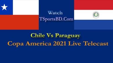 Chile vs Paraguay Live 2021