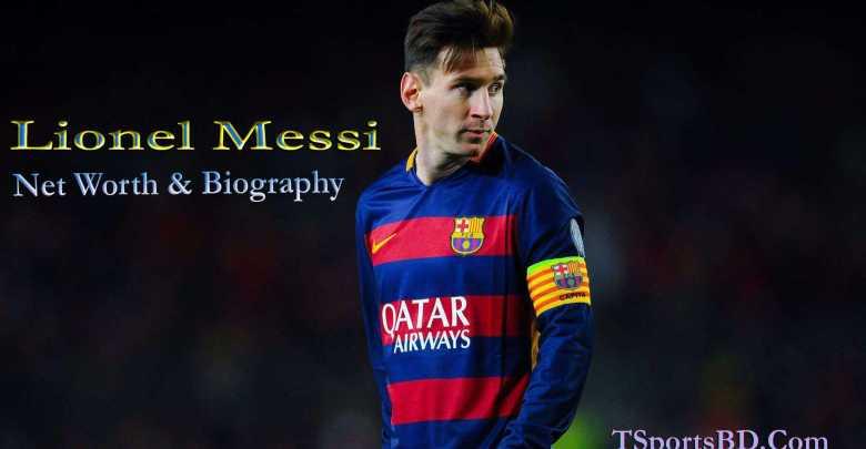 Lionel Messi Net Worth & Biography