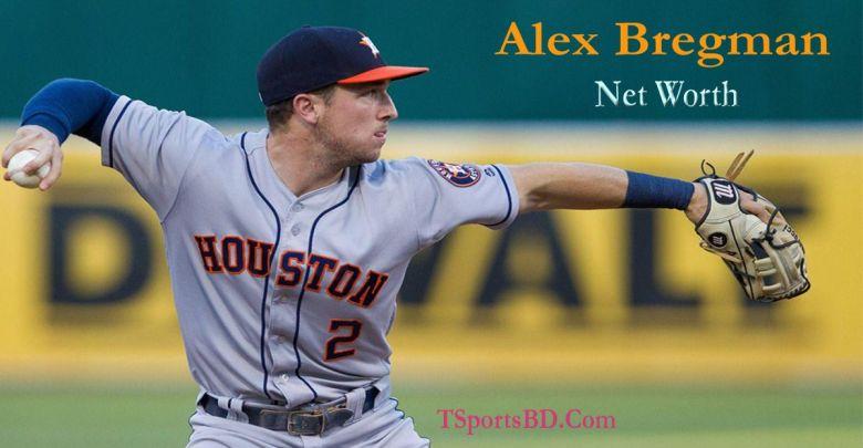Alex Bregman Net Worth