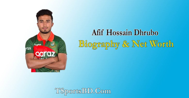 Afif Hossain Dhrubo Biography