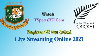 Bangladesh VS New Zealand Live