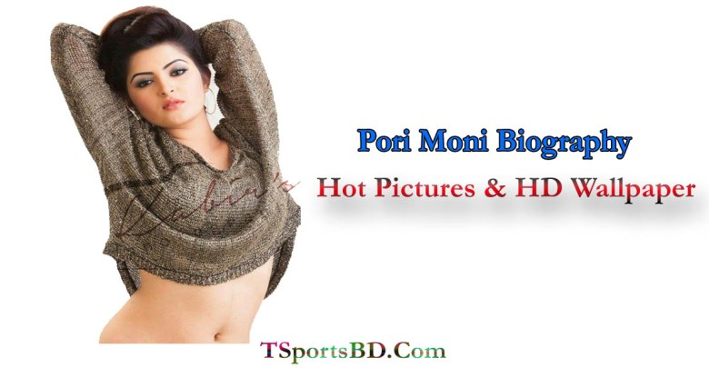 Porimoni Biography & Hot Pics