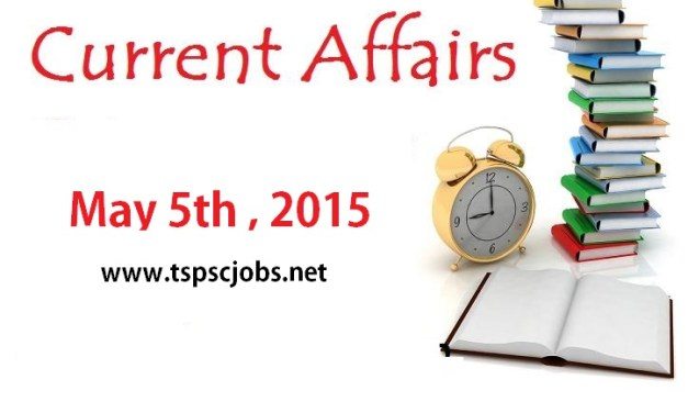 May 5 Current Affairs – GK Today Daily Updates