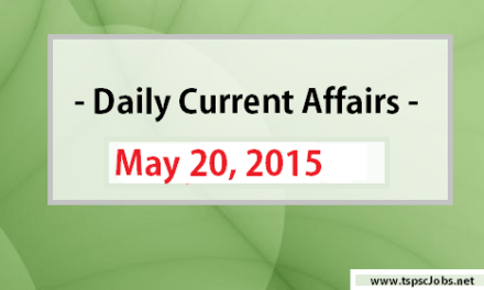 Daily Current Affairs May 20 ,2015 – Today Gk updates