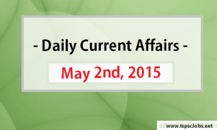 May 2nd Current Affairs2015 – Daily Updates