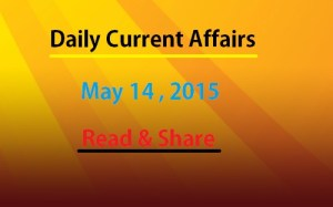 14th May current affairs 2015